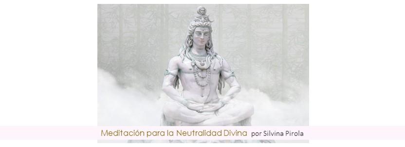 Meditación para Neutralidad Divina